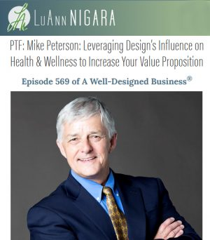 Mike Peterson: Leveraging Design's Influence on Health & Wellness to Increase Your Value Proposition